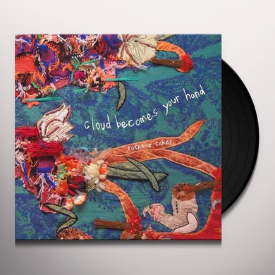 Cloud Becomes Your Hand ROCKS OR CAKES Vinyl Record