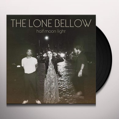 The Lone Bellow HALF MOON LIGHT Vinyl Record