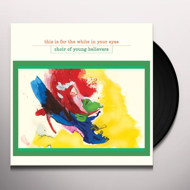 Choir Of Young Believers THIS IS FOR THE WHITE IIN YOUR EYES Vinyl Record
