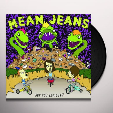 Mean Jeans ARE YOU SERIOUS Vinyl Record