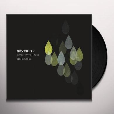 Severin EVERYTHING BREAKS Vinyl Record