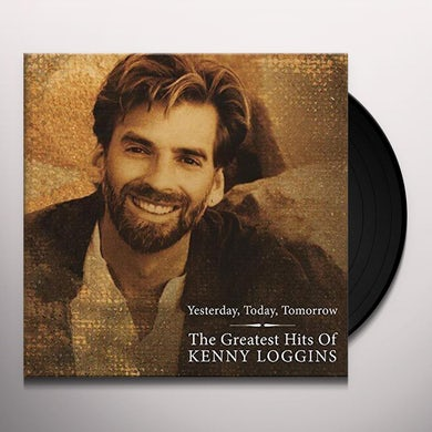 Kenny Loggins GREATEST HITS - YESTERDAY TODAY & TOMORROW Vinyl Record