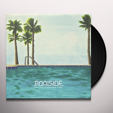 Poolside PACIFIC STANDARD TIME Vinyl Record