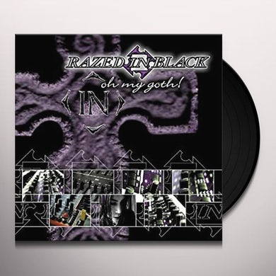 Razed In Black OH MY GOTH Vinyl Record