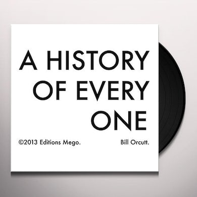 Bill Orcutt HISTORY OF EVERY ONE Vinyl Record