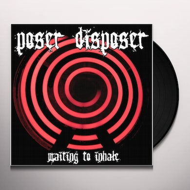 Poser Disposer WAITING TO INHALE Vinyl Record