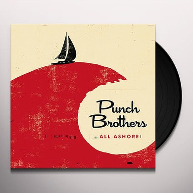 Punch Brothers ALL ASHORE Vinyl Record