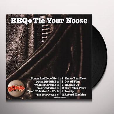 Bbq TIE YOUR NOOSE Vinyl Record