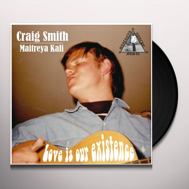 Craig Smith LOVE IS OUR EXISTENCE Vinyl Record