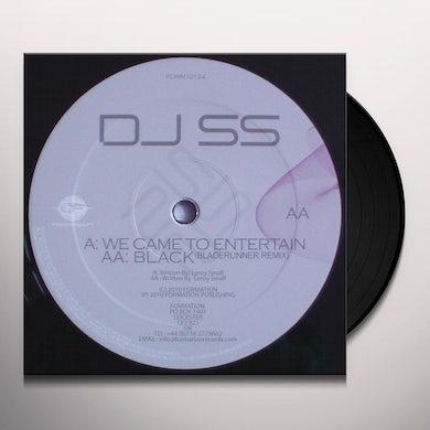 Dj Ss WE CAME TO ENTERTAIN-BLACK Vinyl Record