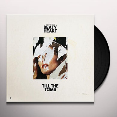 Beaty Heart TILL THE TOMB Vinyl Record