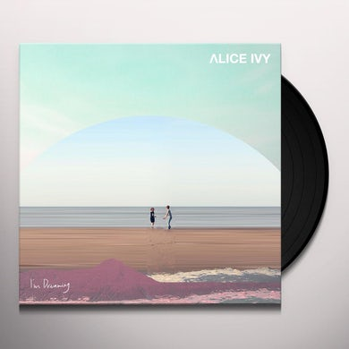 Alice Ivy I'M DREAMING Vinyl Record