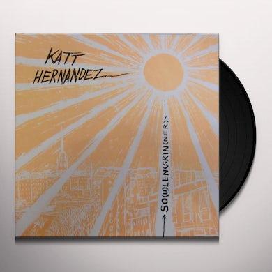 KATT HERNANDEZ SO(U)LEN(SKIN(NER) Vinyl Record