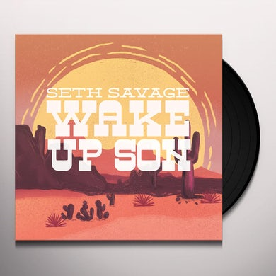 Seth Savage WAKE UP SON Vinyl Record