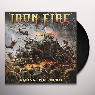 Iron Fire AMONG THE DEAD Vinyl Record