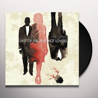 Eugene S Robinson / Philippe Petit LAST OF THE DEAD HOT LOVERS Vinyl Record