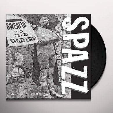 Spazz SWEATIN' TO THE OLDIES Vinyl Record