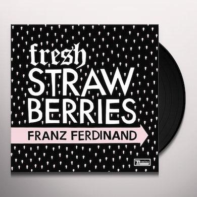Franz Ferdinand FRESH STRAWBERRIES (UK) (Vinyl)
