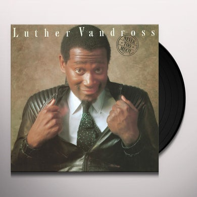 Luther Vandross NEVER TOO MUCH Vinyl Record