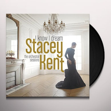 Stacey Kent I KNOW I DREAM Vinyl Record