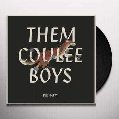 Them Coulee Boys Die Happy Vinyl Record