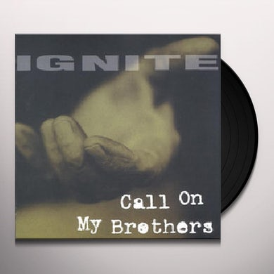 Ignite CALL ON MY BROTHERS Vinyl Record