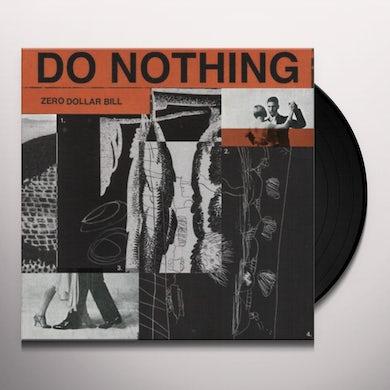 Do Nothing ZERO DOLLAR BILL Vinyl Record