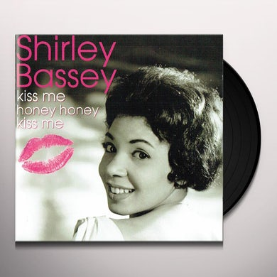 Shirley Bassey KISS ME HONEY HONEY KISS ME Vinyl Record