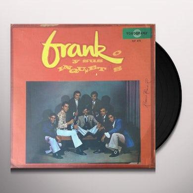 Frank Y Sus Inquietos FRANK & SUS INQUIETOS Vinyl Record