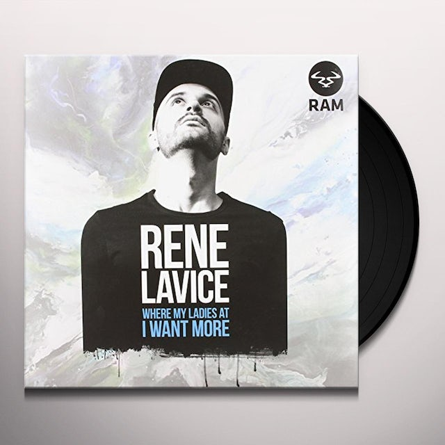 Rene Lavice WHERE MY LADIES AT?/I WANT MORE Vinyl Record