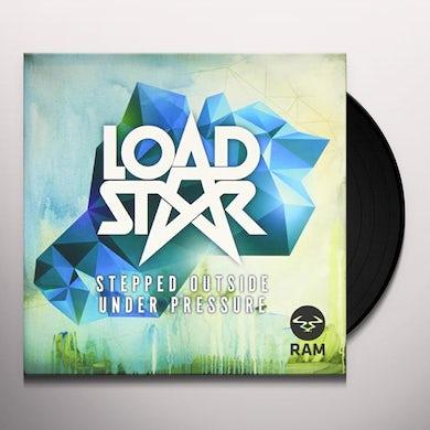 Loadstar STEPPED OUTSIDE/UNDER PRESSURE Vinyl Record - UK Release