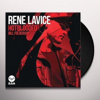 Rene Lavice HOT BLOODED/BILL FOLDERSON Vinyl Record