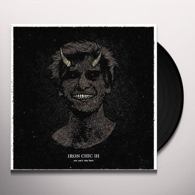 Iron Chic YOU CAN'T STAY HERE Vinyl Record