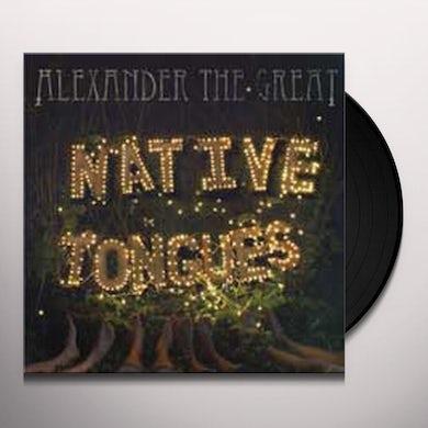 Alexander The Great NATIVE TONGUES Vinyl Record