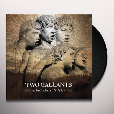 Two Gallants WHAT THE TOLL TELLS Vinyl Record