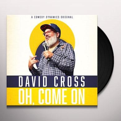 David Cross OH, COME ON Vinyl Record