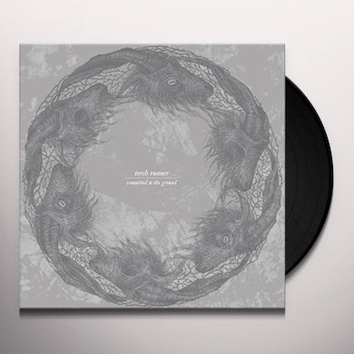 Torch Runner COMMITTED TO THE GROUND Vinyl Record