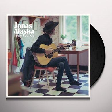 Alaska Jonas I SAW YOU KID Vinyl Record