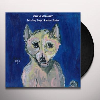 Darrin Bradbury TALKING DOGS & ATOM BOMBS Vinyl Record