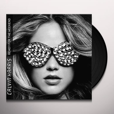 Calvin Harris READY FOR THE WEEKEND Vinyl Record