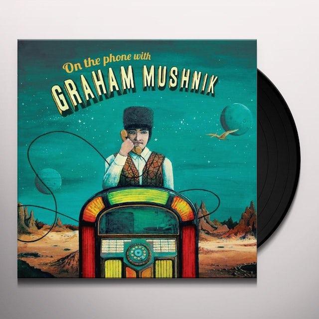 Graham Mushnik ON THE PHONE WITH Vinyl Record
