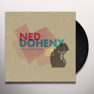 Ned Doheny THINK LIKE A LOVER (MUDD'S EXTENDED VERSIONS) Vinyl Record