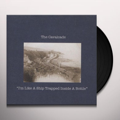 Cavalcade I'M LIKE A SHIP TRAPPED INSIDE A BOTTLE Vinyl Record