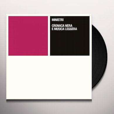 Ministri  CRONACA NERA E MUSICA LEGGERA Vinyl Record