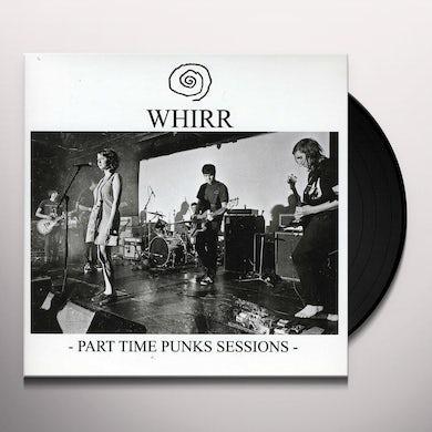 Whirr PART TIME PUNKS SESSIONS Vinyl Record