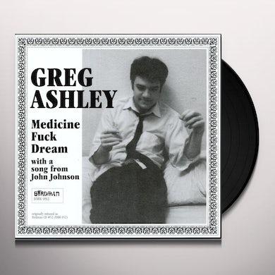 Greg Ashley MEDICINE FUCK DREAM Vinyl Record - Remastered