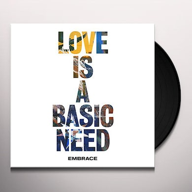 Embrace LOVE IS A BASIC NEED Vinyl Record
