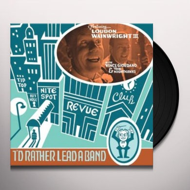 Loudon Iii Wainwright I'd Rather Lead A Band Vinyl Record