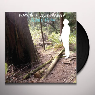 Karl Blau NATURE'S GOT AWAY Vinyl Record
