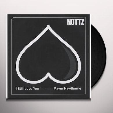 Nottz I STILL LOVE YOU Vinyl Record